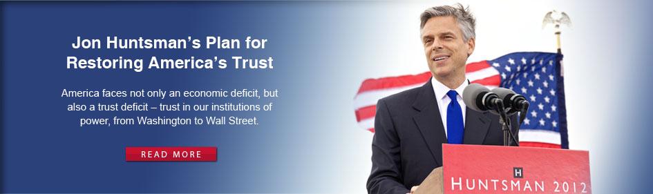 Jon Huntsman's Plan for Restoring America's Trust